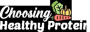 Choosing Healthy Protein